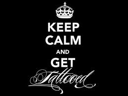 keep calm get tattooed